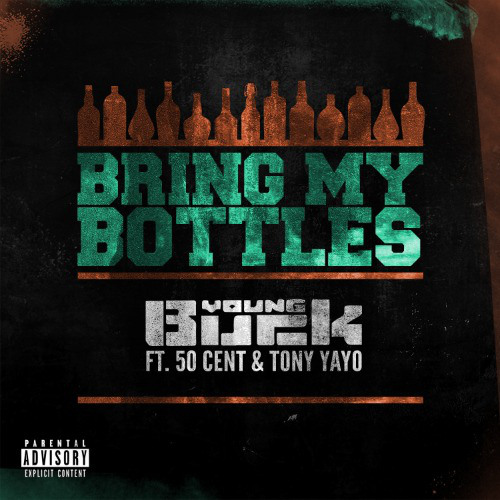 Young-Buck-ft-50-Cent-Tony-Yayo-Bring-My-Bottles